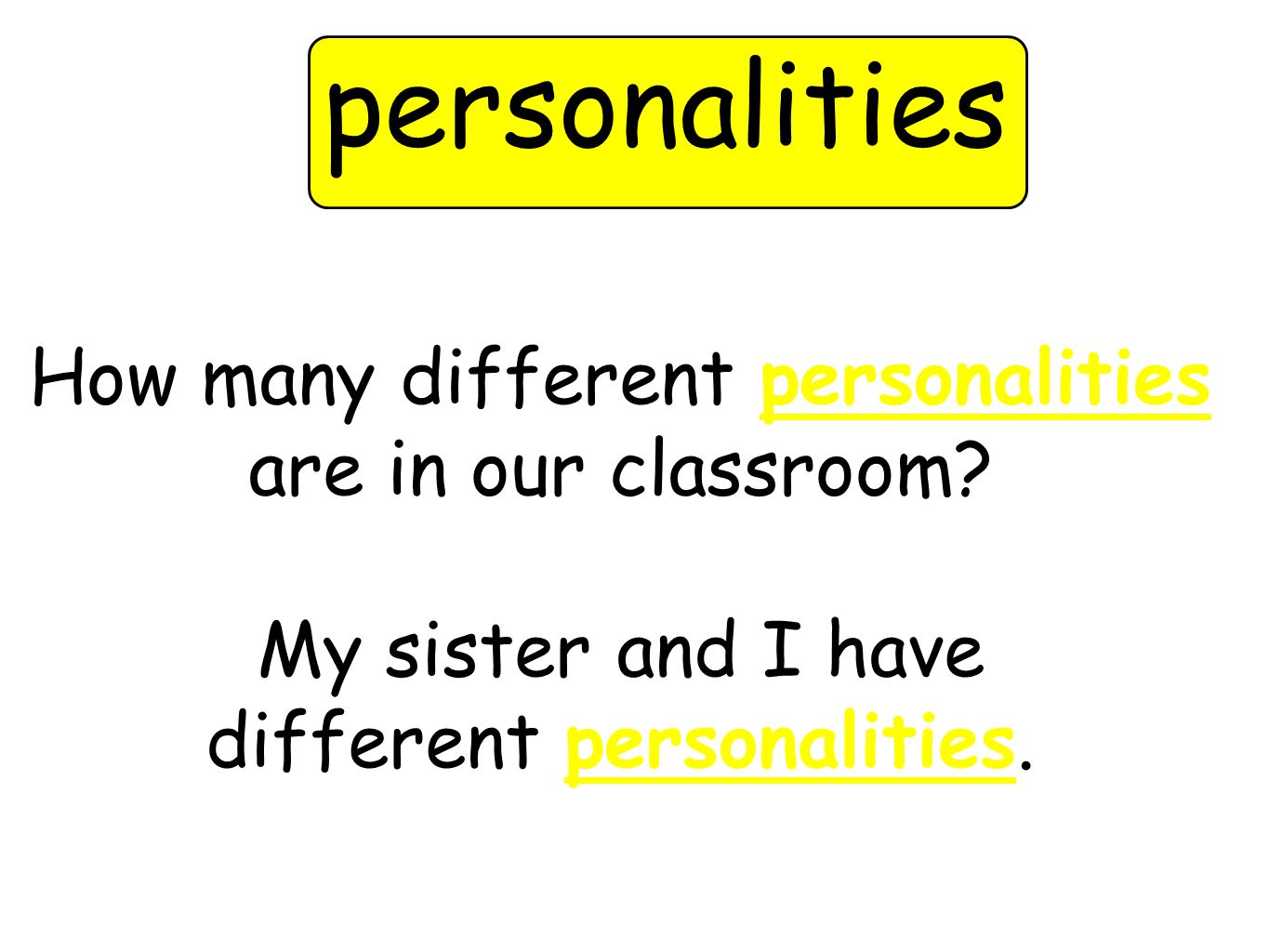 How many different personalities are in our classroom.