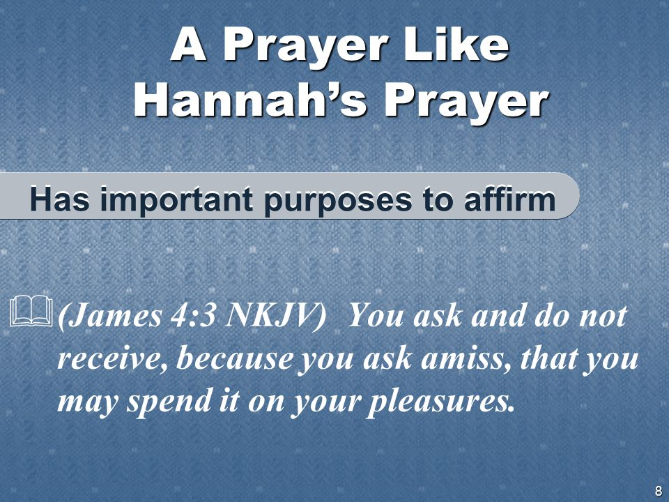 A Prayer Like Hannah's Prayer 9  (2 Cor 9:8 NKJV) And God is able to make all grace abound toward you, that you, always having all sufficiency in all things, may have an abundance for every good work.