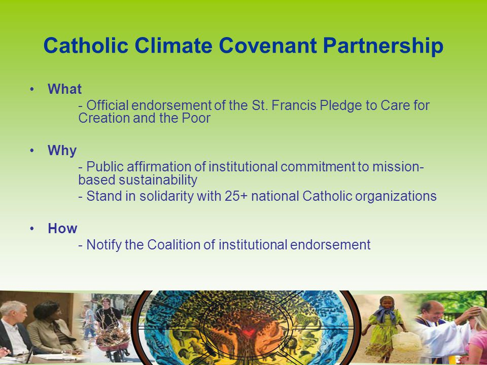 Catholic Climate Covenant Partnership What - Official endorsement of the St.
