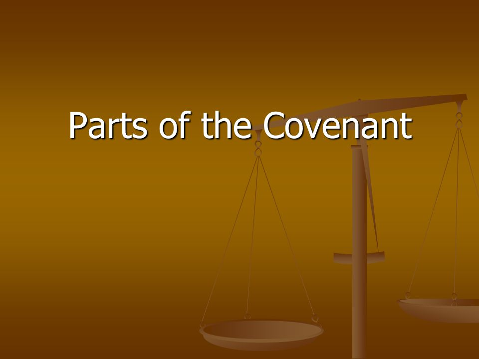 Parts of the Covenant