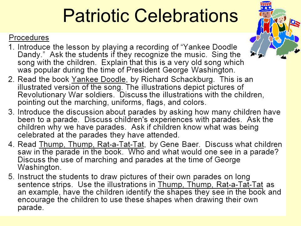 "Patriotic Celebrations Procedures 1.Introduce the lesson by playing a recording of ""Yankee Doodle Dandy."" Ask the students if they recognize the music"