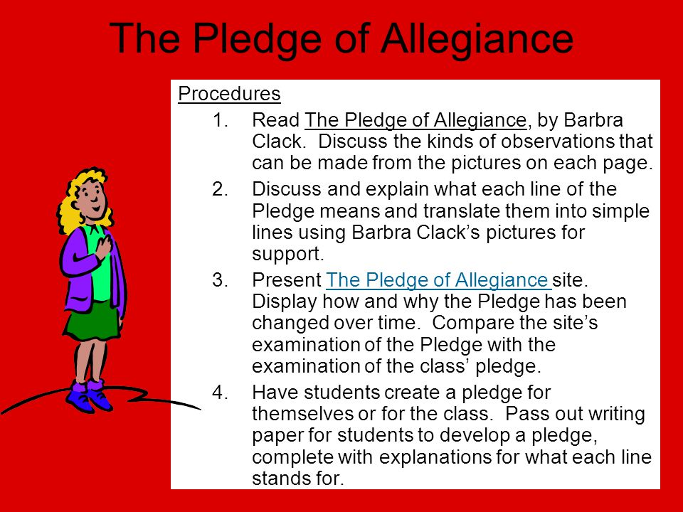 The Pledge of Allegiance Procedures 1.Read The Pledge of Allegiance, by Barbra Clack. Discuss the kinds of observations that can be made from the pict