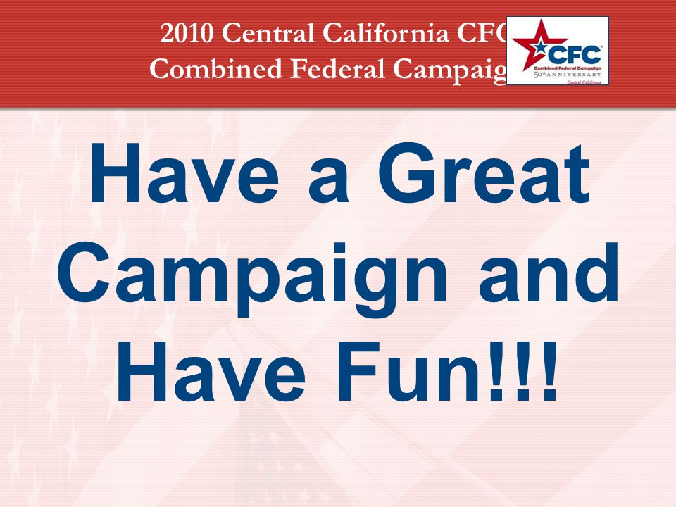 2010 Central California CFC Combined Federal Campaign Have a Great Campaign and Have Fun!!!