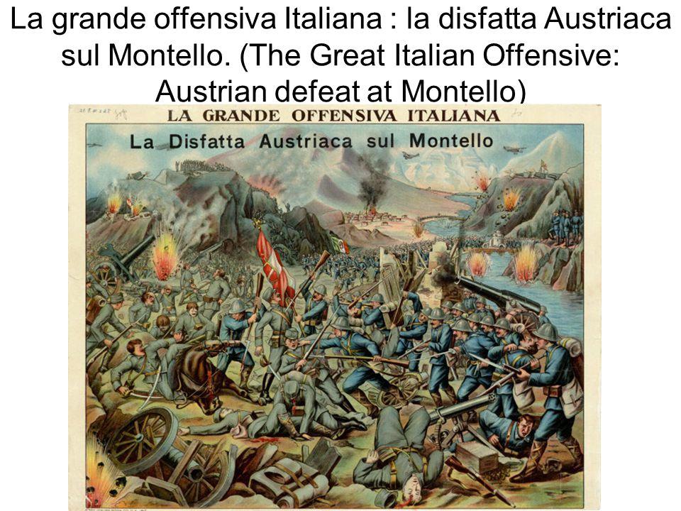 La grande offensiva Italiana : la disfatta Austriaca sul Montello.