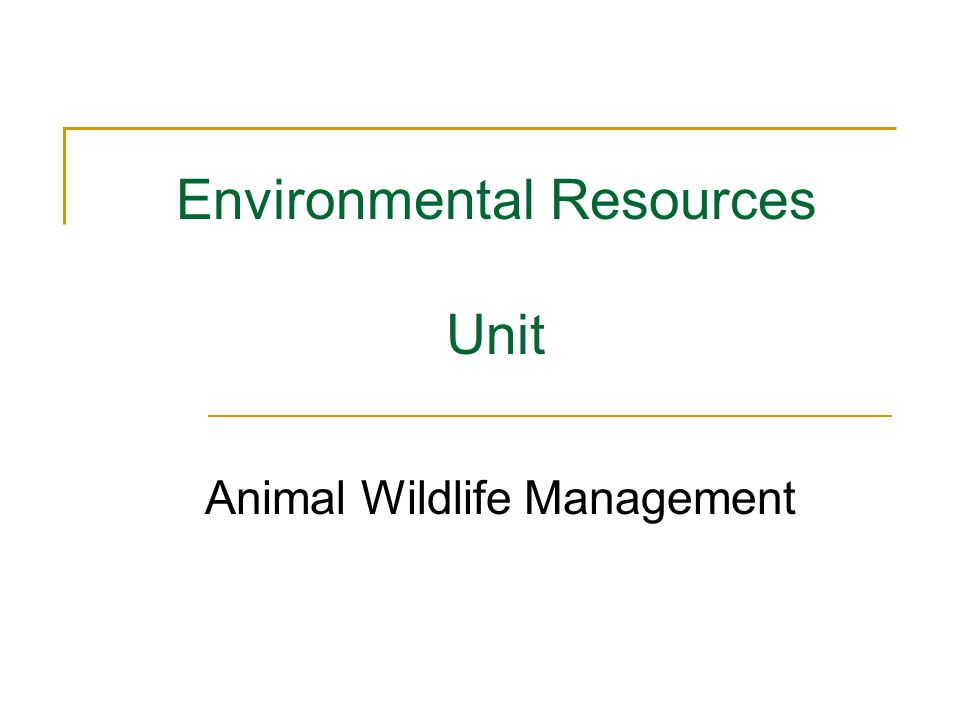 Environmental Resources Unit Animal Wildlife Management
