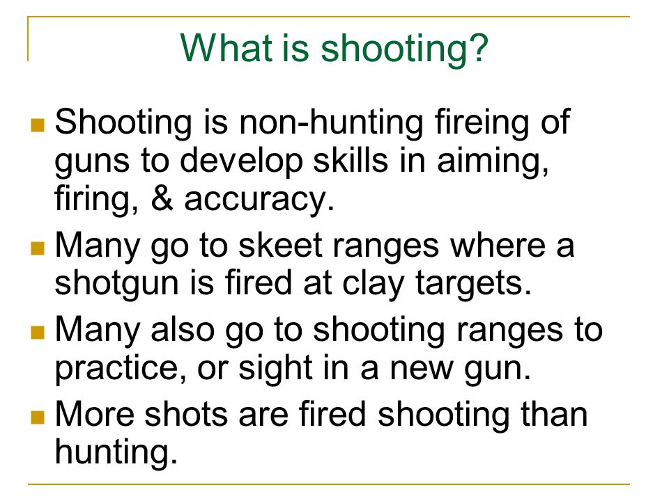 What is shooting.