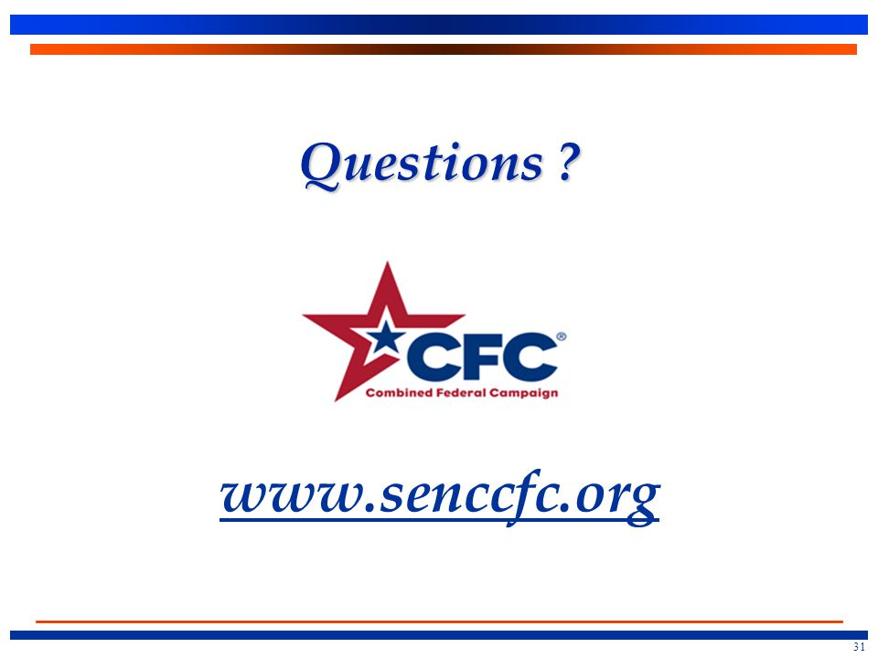 Questions ? Questions ? www.senccfc.org www.senccfc.org 31