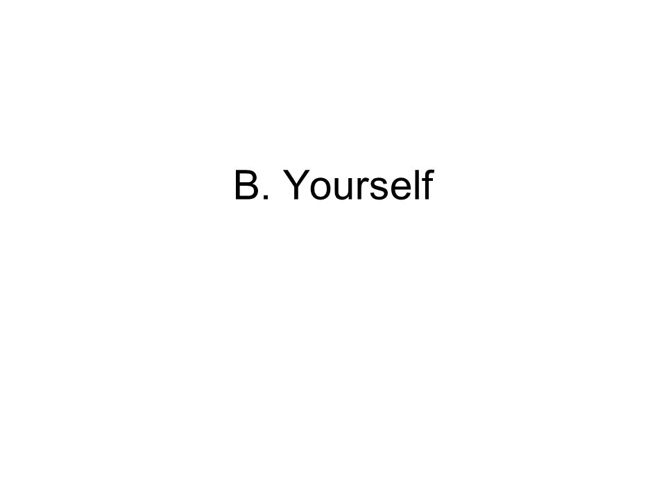 B. Yourself