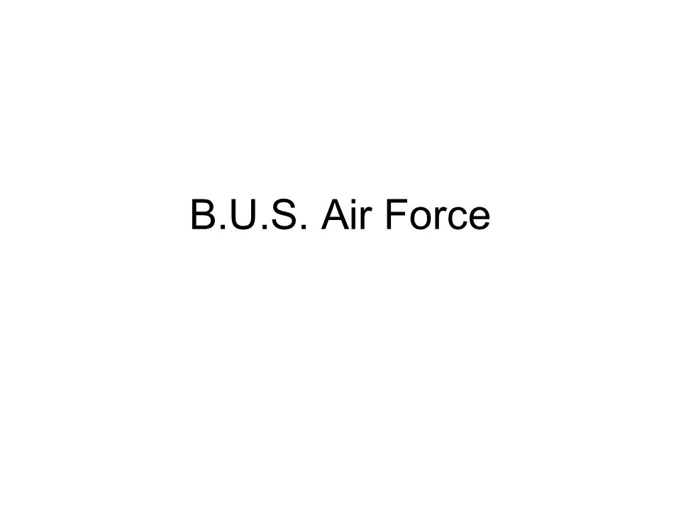 B.U.S. Air Force