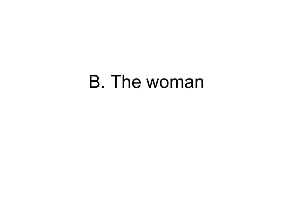 B. The woman