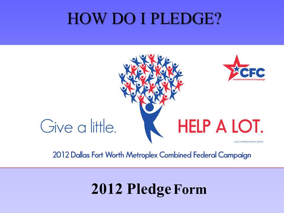 2012 Pledge Form HOW DO I PLEDGE HOW DO I PLEDGE