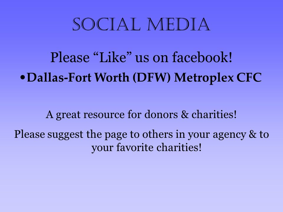 "Social Media Please ""Like"" us on facebook! A great resource for donors & charities! Please suggest the page to others in your agency & to your favorit"