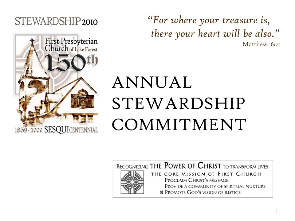 "ANNUAL STEWARDSHIP COMMITMENT 1 ""For where your treasure is, there your heart will be also."" Matthew 6:21"