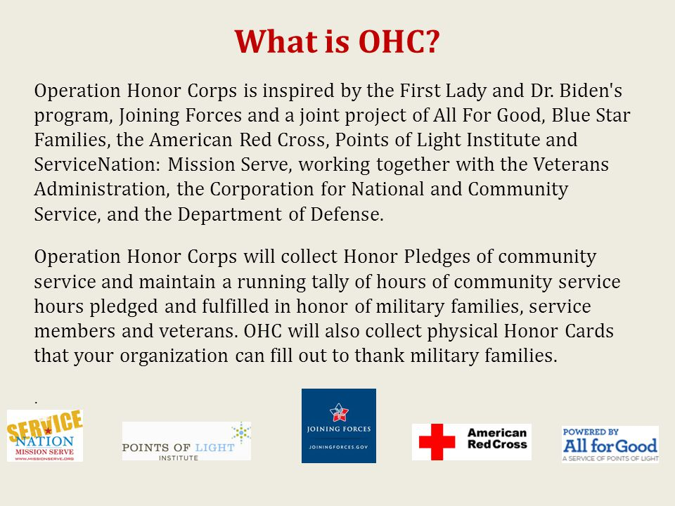 What is OHC. Operation Honor Corps is inspired by the First Lady and Dr.