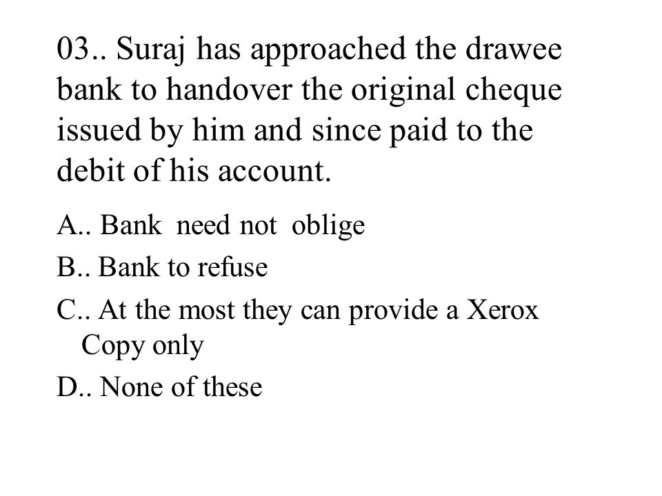 02.. Raj has appointed Kumar as the nominee for his Fixed deposit, whereas Kunwar was appointed as the nominee for the Safe deposit Locker contents. I
