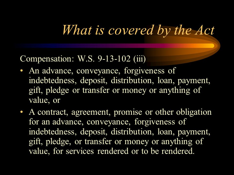 What is covered by the Act Compensation: W.S.