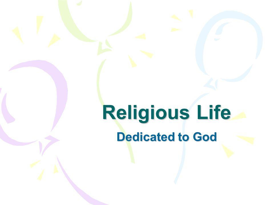 Religious Life Dedicated to God