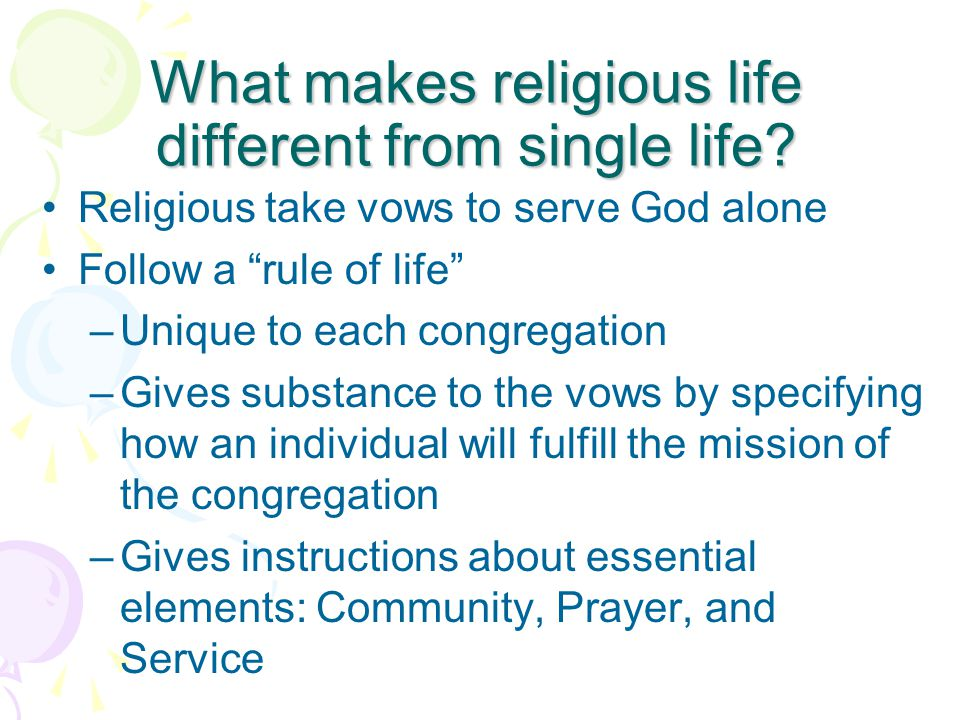 What makes religious life different from single life.