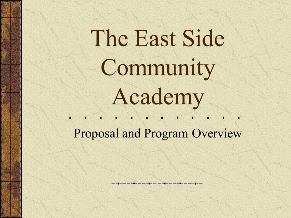 The East Side Community Academy Proposal and Program Overview