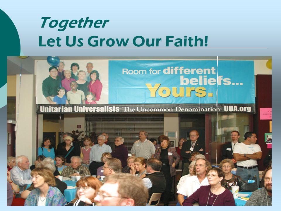 Together Let Us Grow Our Faith!