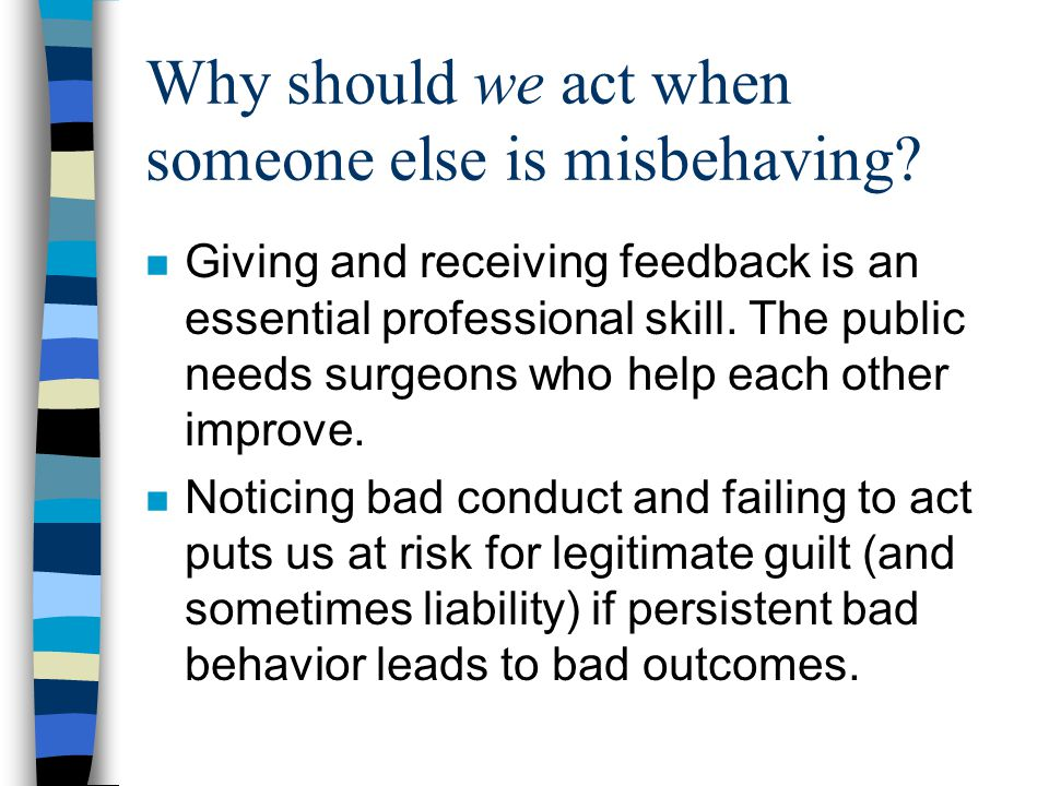 Why should we act when someone else is misbehaving.