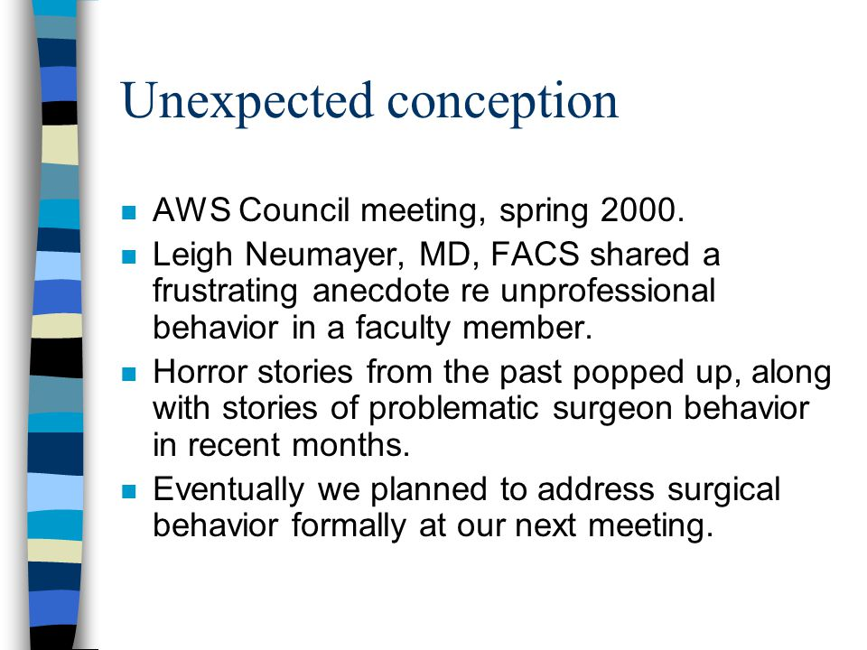 Surgical Behavior topic took over the next meeting n Summer 2000: Beaver Creek, Colorado.