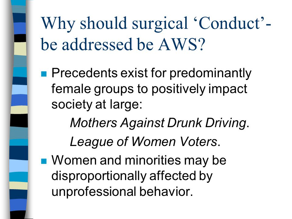 Why should surgical 'Conduct'- be addressed be AWS.