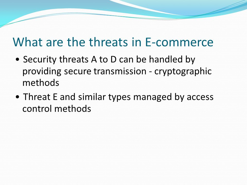 Security Issues E-business security issues from customer (user) side: Is the web site owned and operated by trusted company.