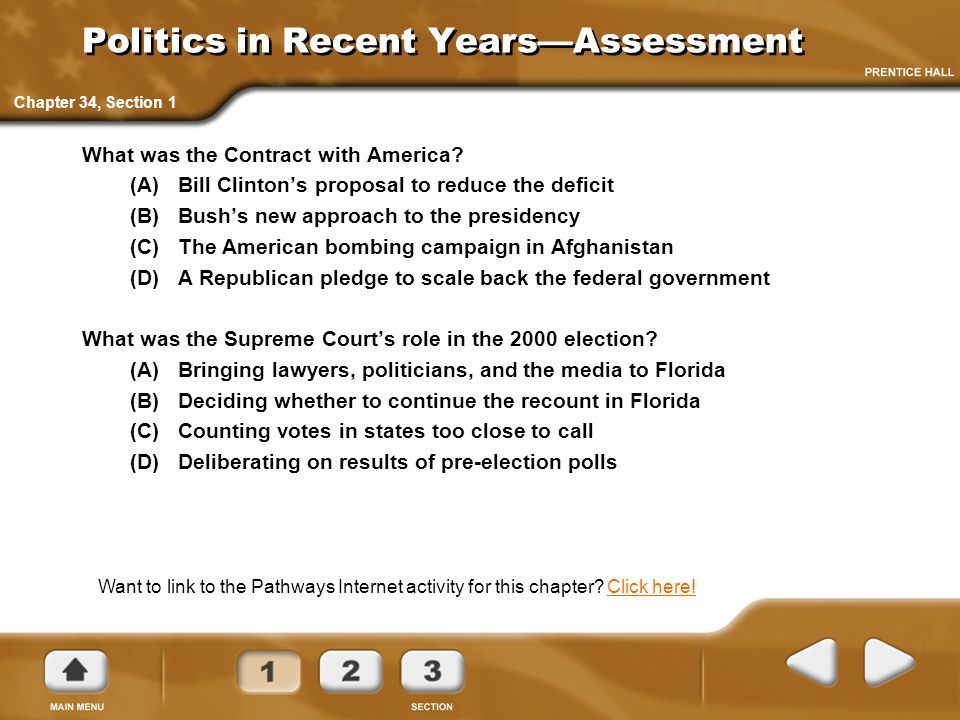 Politics in Recent Years—Assessment What was the Contract with America? (A) Bill Clinton's proposal to reduce the deficit (B) Bush's new approach to t