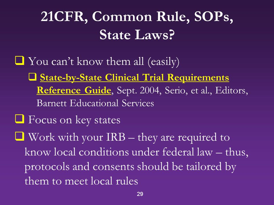 29 21CFR, Common Rule, SOPs, State Laws.