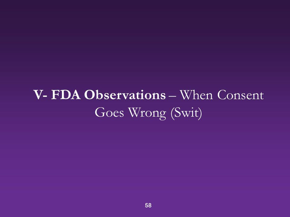 58 V- FDA Observations – When Consent Goes Wrong (Swit)