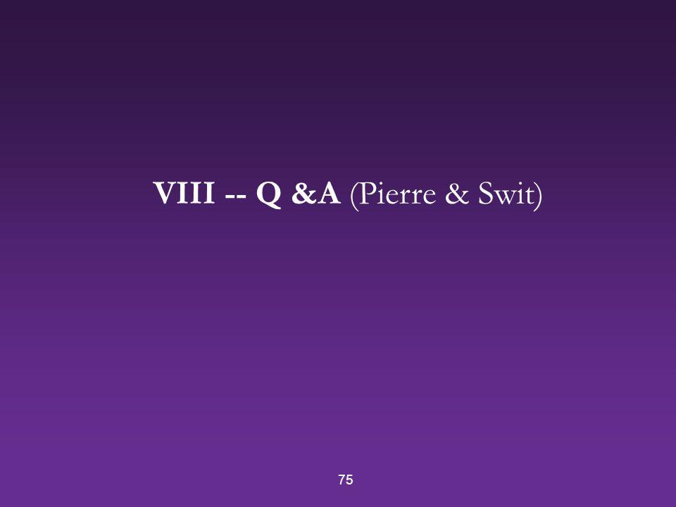 75 VIII -- Q &A (Pierre & Swit)