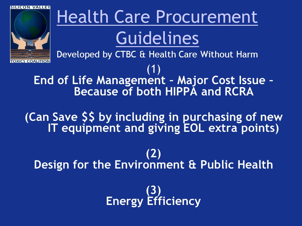 Health Care Procurement Guidelines Health Care Procurement Guidelines Developed by CTBC & Health Care Without Harm (1) End of Life Management – Major
