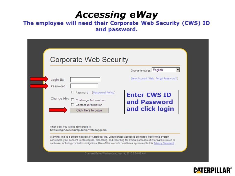 Accessing eWay The employee will need their Corporate Web Security (CWS) ID and password.