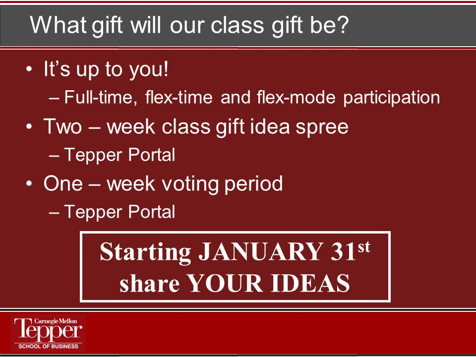 What gift will our class gift be. It's up to you.