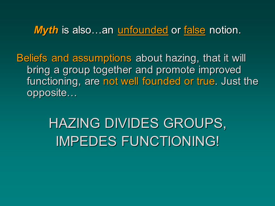 Myth is also…an unfounded or false notion.