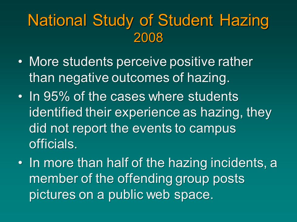 More students perceive positive rather than negative outcomes of hazing.More students perceive positive rather than negative outcomes of hazing.