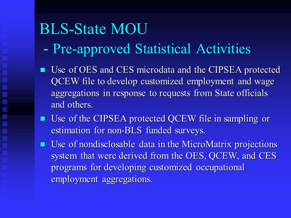 BLS-State MOU - Pre-approved Statistical Activities Use of OES and CES microdata and the CIPSEA protected QCEW file to develop customized employment a
