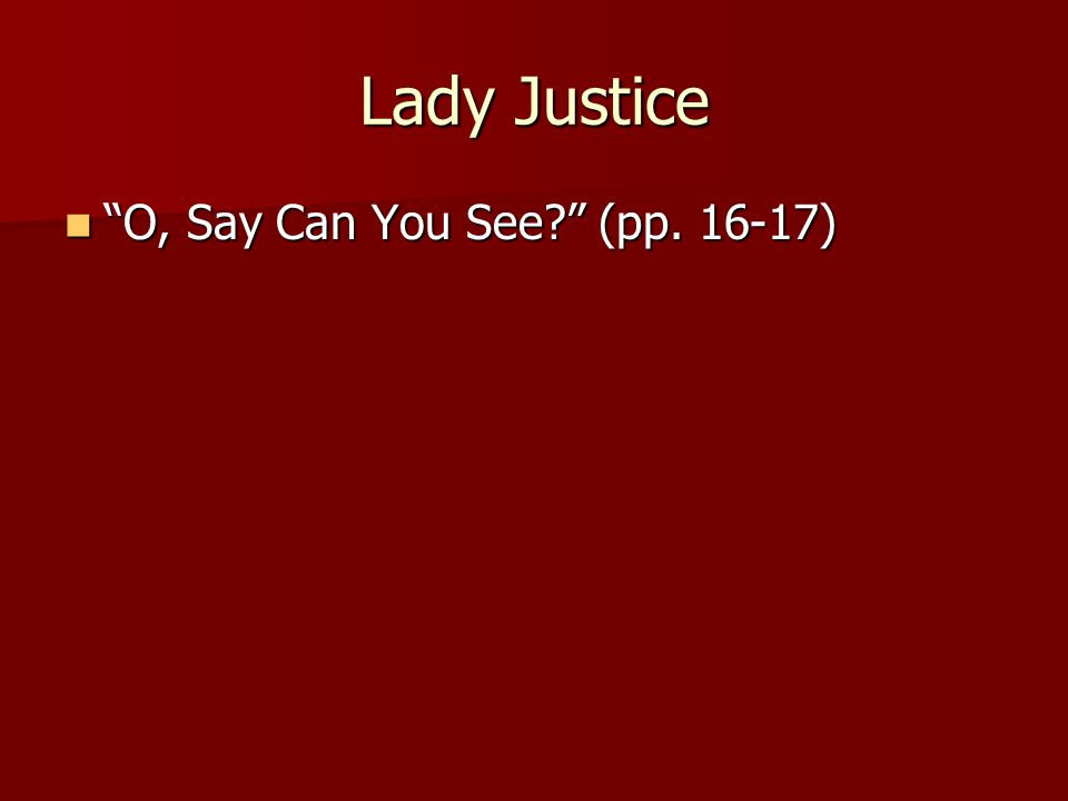 "Lady Justice ""O, Say Can You See?"" (pp. 16-17) ""O, Say Can You See?"" (pp. 16-17)"