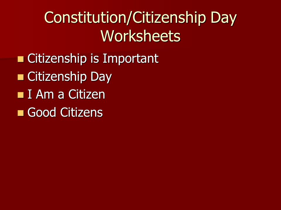 Constitution/Citizenship Day Worksheets Citizenship is Important Citizenship is Important Citizenship Day Citizenship Day I Am a Citizen I Am a Citize