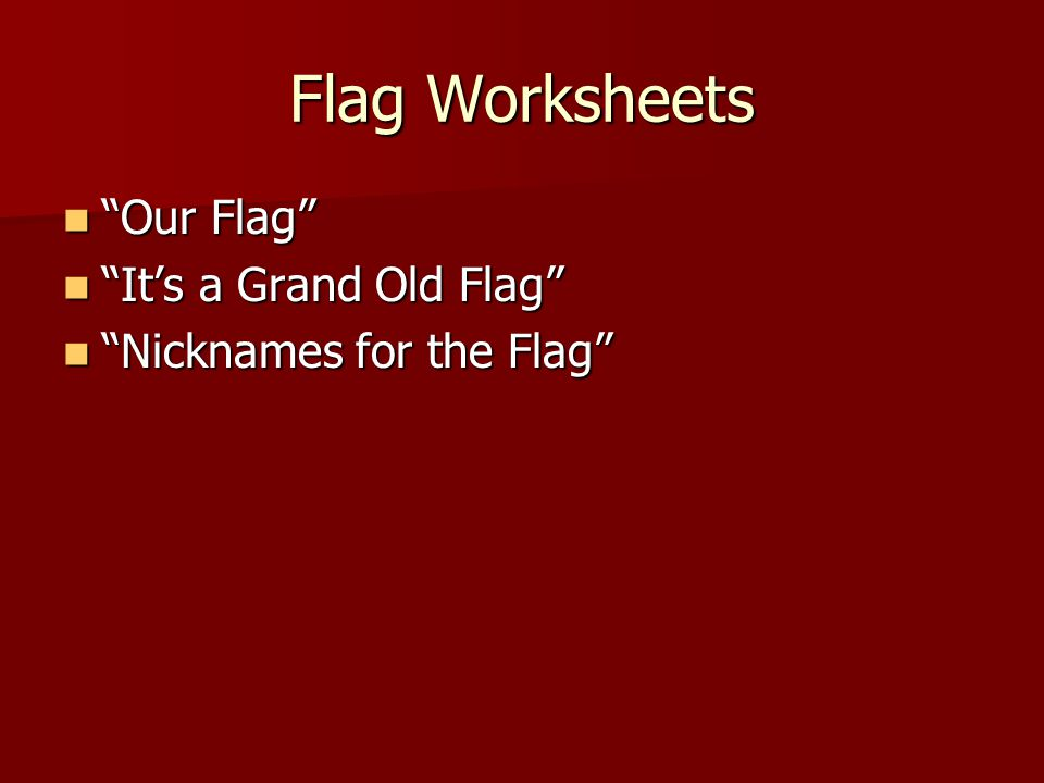 "Flag Worksheets ""Our Flag"" ""Our Flag"" ""It's a Grand Old Flag"" ""It's a Grand Old Flag"" ""Nicknames for the Flag"" ""Nicknames for the Flag"""