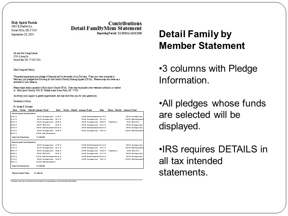 Detail Family by Member Statement 3 columns with Pledge Information. All pledges whose funds are selected will be displayed. IRS requires DETAILS in a