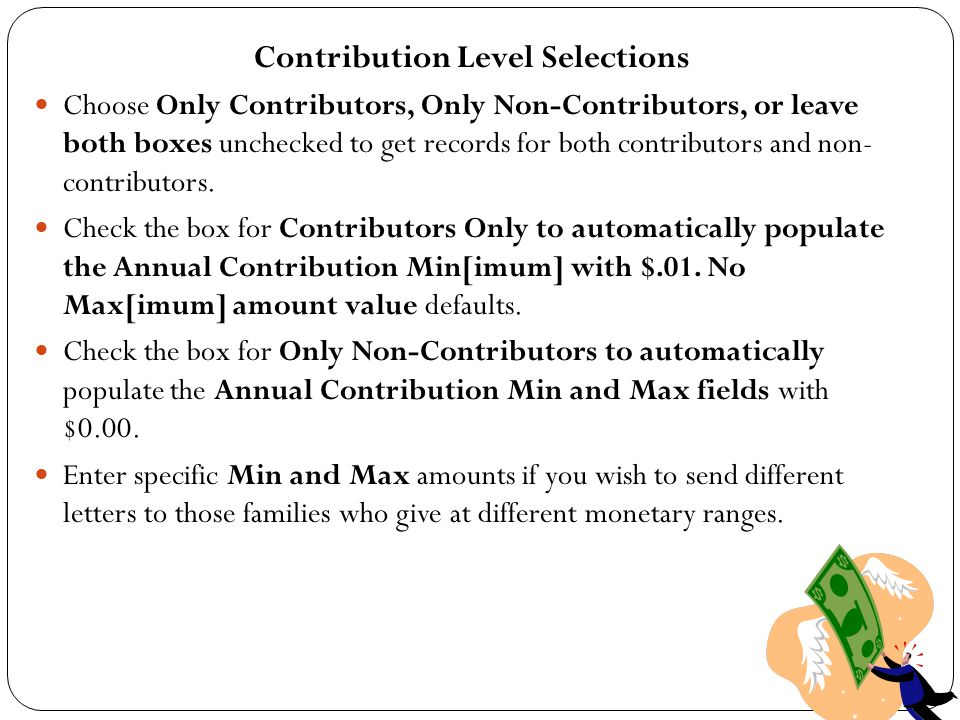 Contribution Level Selections Choose Only Contributors, Only Non-Contributors, or leave both boxes unchecked to get records for both contributors and non- contributors.