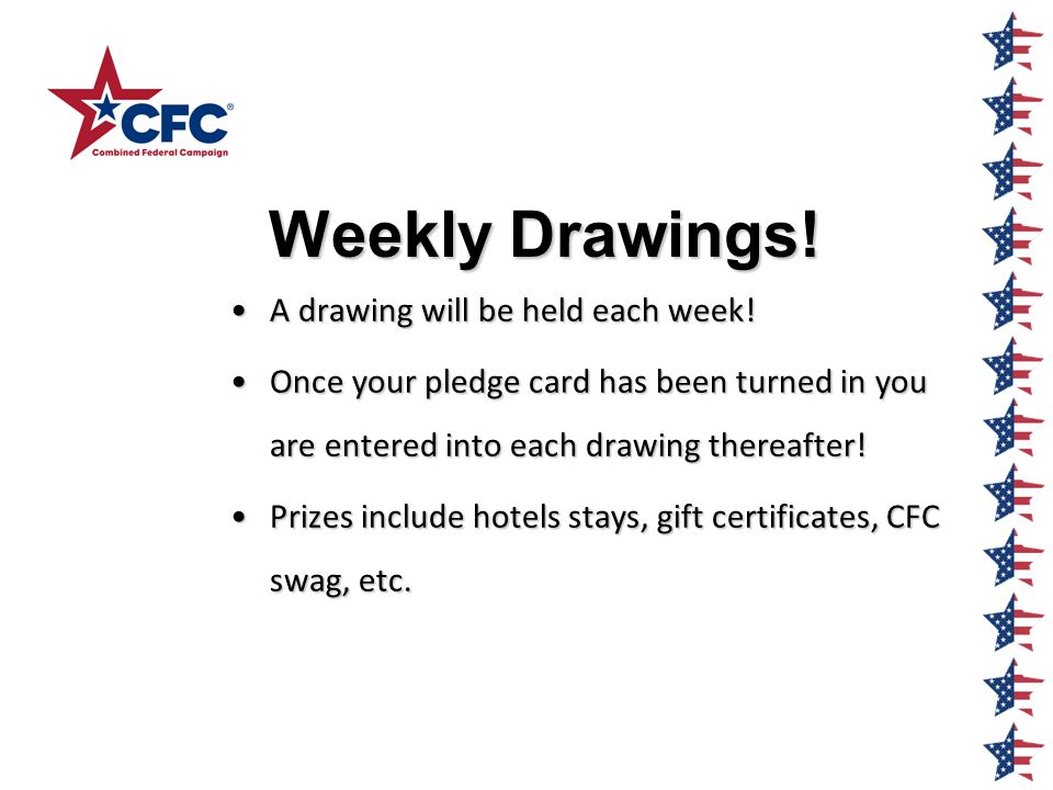 Weekly Drawings. A drawing will be held each week!A drawing will be held each week.