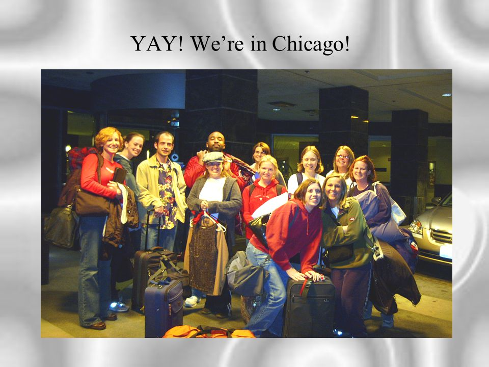YAY! We're in Chicago!