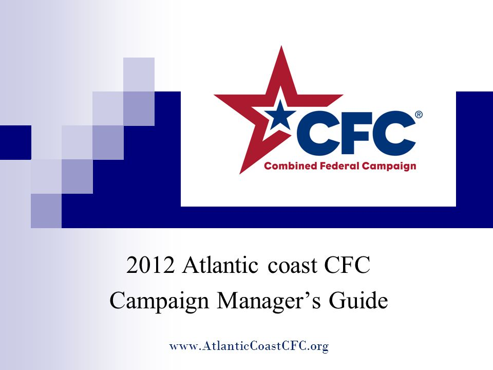 2012 Atlantic coast CFC Campaign Manager's Guide www.AtlanticCoastCFC.org