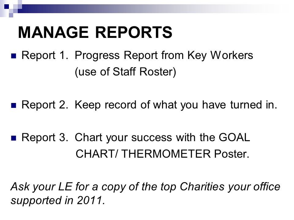 MANAGE REPORTS Report 1.Progress Report from Key Workers (use of Staff Roster) Report 2.