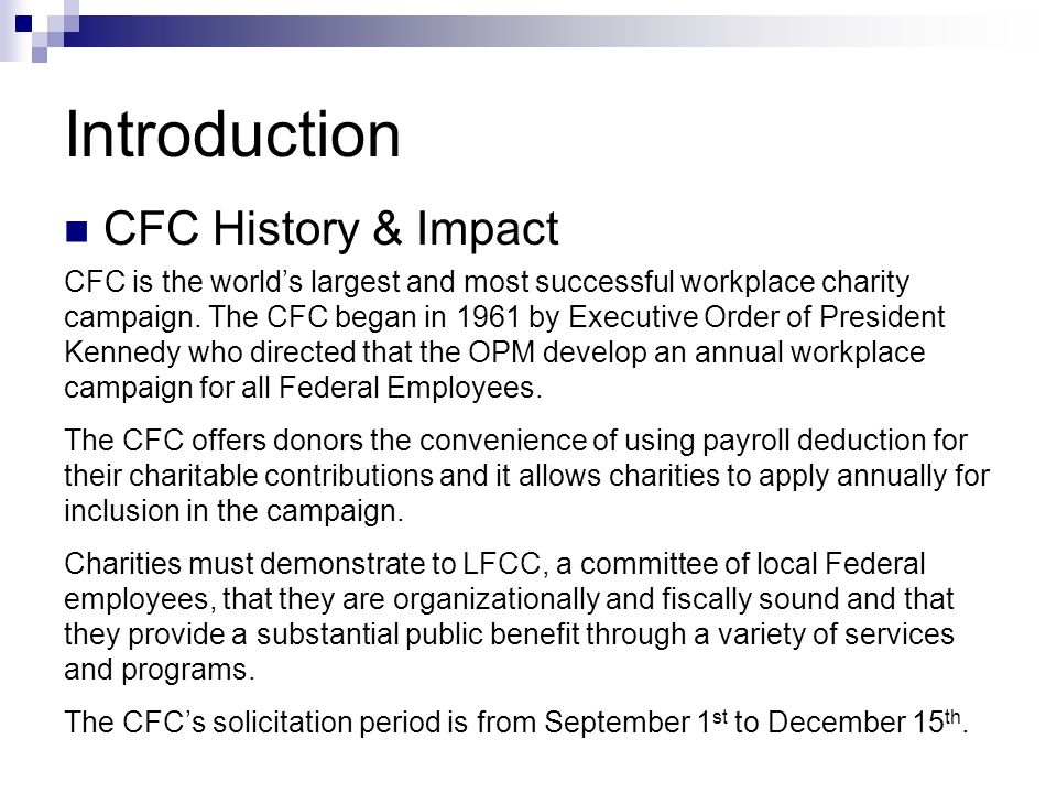 Introduction CFC History & Impact CFC is the world's largest and most successful workplace charity campaign.