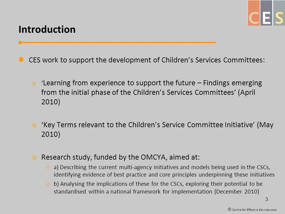 Introduction CES work to support the development of Children's Services Committees: o' Learning from experience to support the future – Findings emerg