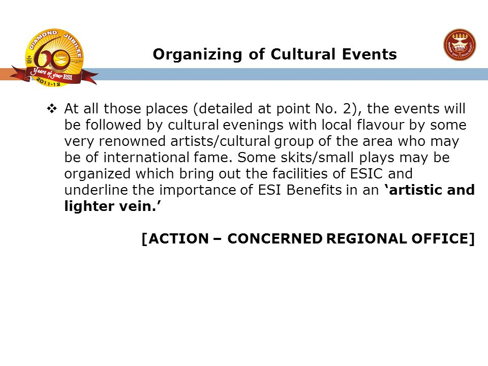 At all those places (detailed at point No. 2), the events will be followed by cultural evenings with local flavour by some very renowned artists/cul